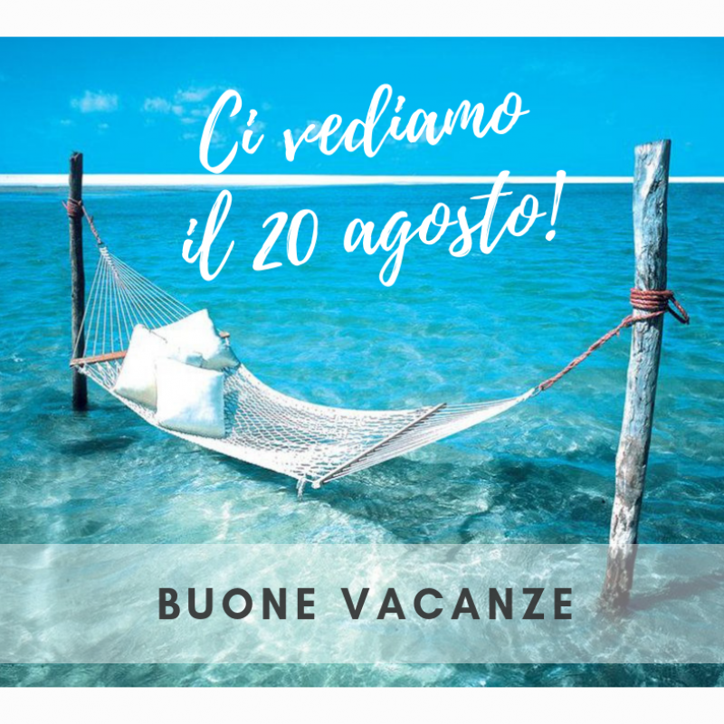 SUMMER HOLIDAY | From 12th to 19th of August